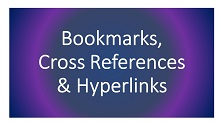 Bookmarks, Cross-References, and Hyperlinks