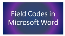 Field Codes in Microsoft Word