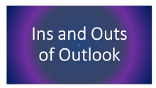 Outlook Ins and Outs